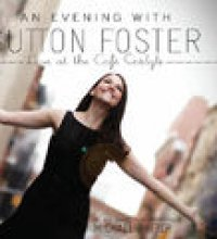 An Evening with Sutton Foster - Live at the Café Carlyle