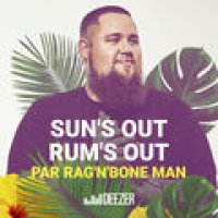 Rag'n'Bone Man sun's out rum's out