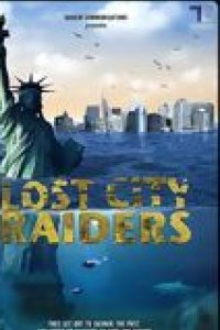 Lost City Raiders : Le secret du monde englouti