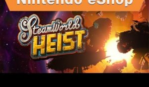 Nintendo eShop - SteamWorld Heist Nindies@Night PAX Trailer