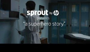 "Sprout by HP presents ""A Superhero Story"""