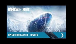 Tom Clancy's Rainbow Six Siege Official - Operation Black Ice [EUROPE]