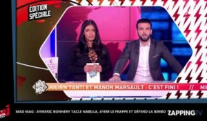 Mad Mag : Aymeric Bonnery tacle Nabilla, Ayem le frappe