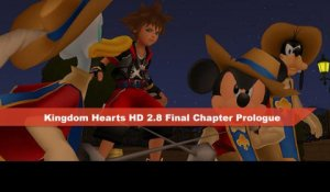 Kingdom Hearts HD 2.8 Final Chapter Prologue - Bande-annonce (TGS 2015)