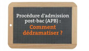 Admission Post Bac (APB) : de l'importance de relativiser