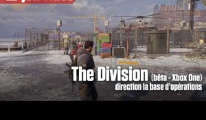 The Division – Direction la base d'opérations (bêta Xbox One)