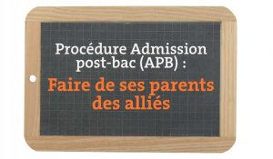 APB : Comment faire de ses parents des alliés ?