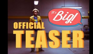 It's Big, bientôt sur Youtube - Teaser
