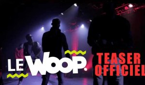 LE WOOP - TEASER OFFICIEL