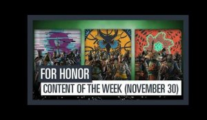 FOR HONOR - New content of the week (November 30)