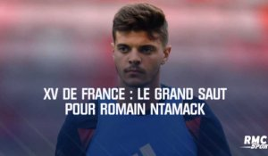 XV de France : Le grand saut pour Romain Ntamack