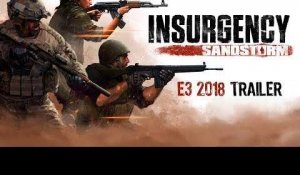 [E3 2018] Insurgency: Sandstorm - E3 Gameplay Trailer