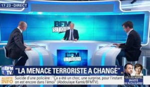 """La menace terroriste a changé"""