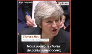 Theresa May brandit la menace d'un Brexit sans accord