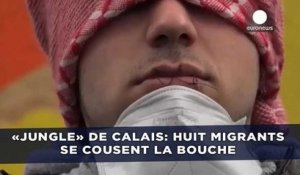 «Jungle» de Calais: Huit migrants se cousent la bouche