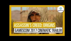 Assassin's Creed Origins: Gamescom 2017 Cinematic Trailer