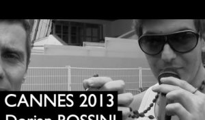 CANNES 2013 : Dorian Rossini promet de faire le buzz