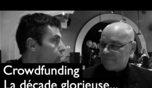 Crowdfunding - La décade glorieuse
