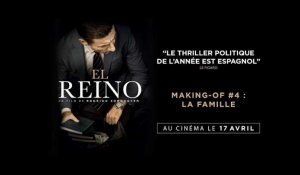 EL REINO - Making-of #4 : La famille