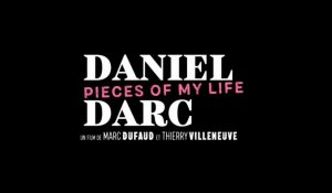 Daniel Darc : Pieces of my Life - Bande annonce