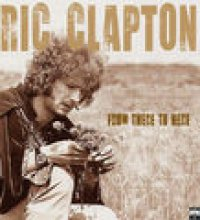 Eric Clapton - From There to Here