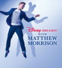 Disney Dreamin' with Matthew Morrison