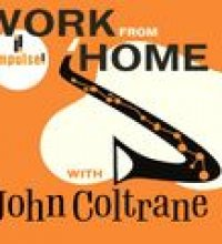 Work From Home with John Coltrane