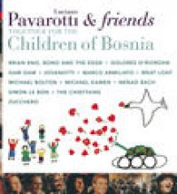 Pavarotti & Friends Together For The Children Of Bosnia