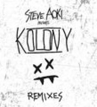 Steve Aoki Presents Kolony (Remixes)