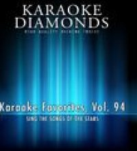 Karaoke Diamonds: Karaoke Favorites, Vol. 94 (Karaoke Version) (Sing the Songs of the Stars)