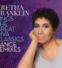 Aretha Franklin Sings the Great Diva Classics: Dance Remixes