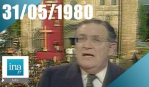 0h Antenne 2 du 31 mai 1980 - Jean-Paul II en France - Archive INA