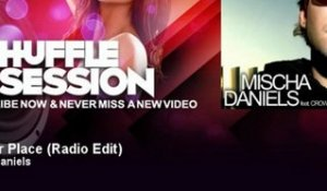 Mischa Daniels - Another Place - Radio Edit - ShuffleSession