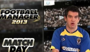 Football Manager 2013 - Match Day [FR]