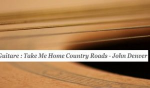 Cours guitare : jouer Take Me Home Country Roads de John Denver - HD