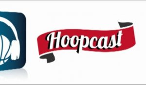 Hoopcast - Episode 17