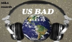Alex DJ - US Bad