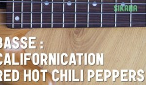 Cours de basse : jouer Californication des Red Hot Chili Peppers