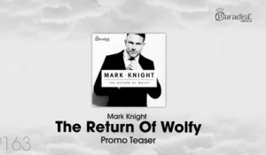 Mark Knight - The Return Of Wolfy [Promo Teaser]