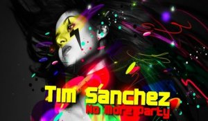 Tim Sanchez - No More Party (DJ Chick Remix)