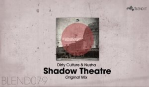 Dirty Culture, Nusha - Shadow Theatre (Original Mix)