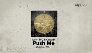 Sasch BBC, Caspar - Push Me (Original Mix)