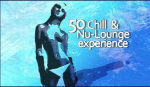 Chad - Right way -  50 Chill & Nu-Lounge experience (720p)