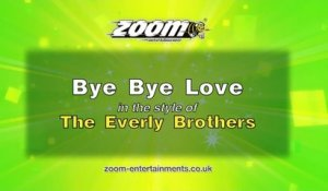 Zoom Karaoke - Bye Bye Love - The Everly Brothers