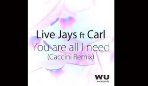 Live Jays  Ft. Carl - Live Jays ft Carl_You are all i need (Caccini rmx)