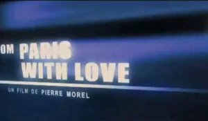 From Paris with love - Teaser (VF)