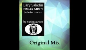 Lary Saladin - FREAK SHOW - Original Mix