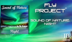 Fly Project - Sound of Nature: Night