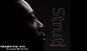 Steevy Ambourg - Strut - Tribute To Lenny Kravitz