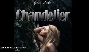 Jane Lake  - Chandelier : Tribute To Sia